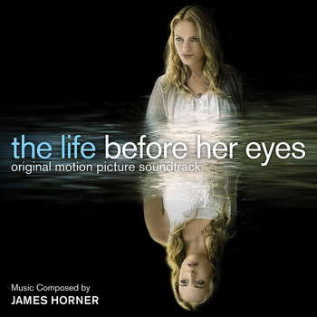 James Horner - The Life Before Her Eyes (Original Motion Picture Soundtrack)