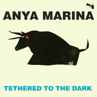 Anya Marina - Tethered to the Dark
