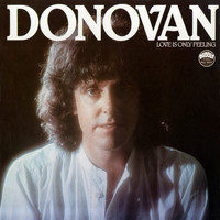 Donovan - Love Is Only Feeling