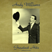 Andy Williams - Greatest Hits (All Tracks Remastered 2016)