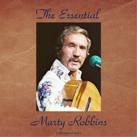 Marty Robbins - The Essential Marty Robbins (All Tracks Remastered [Explicit])
