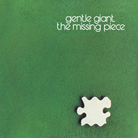 Gentle Giant - The Missing Piece (2012 Remaster)