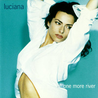 Luciana - One More River
