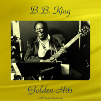 B.B. King - B.B. King Golden Hits (All Tracks Remastered)