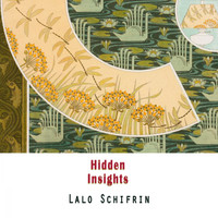 Lalo Schifrin - Hidden Insights