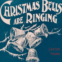 Lester Young - Christmas Bells Are Ringing