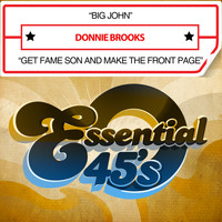 Donnie Brooks - Big John / Get Fame Son and Make It to the Front Page (Digital 45)
