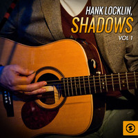 Hank Locklin - Shadows, Vol. 1