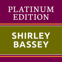 Shirley Bassey - Shirley Bassey - Platinum Edition (The Greatest Hits Ever!)