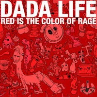 Dada Life - Red Is The Color Of Rage