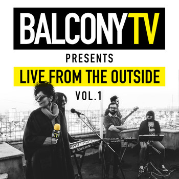 Various Artists - Balconytv Presents: Live from the Outside, Vol. 1