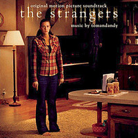 tomandandy - The Strangers (Original Motion Picture Soundtrack)