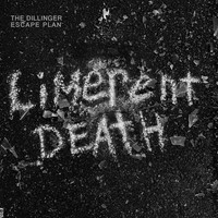 The Dillinger Escape Plan - Limerent Death