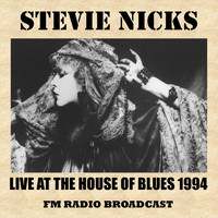 Stevie Nicks - Live at the House of Blues 1994 (FMRadio Broadcast)