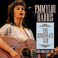 Emmylou Harris - The Cincinnati Kid (Live)
