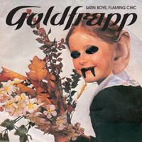 Goldfrapp - Satin Boys, Flaming Chic
