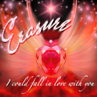 Erasure - I Could Fall In Love With You