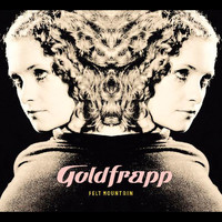 Goldfrapp - Felt Mountain (Explicit)