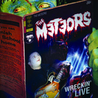 The Meteors - Wreckin' Live (Explicit)