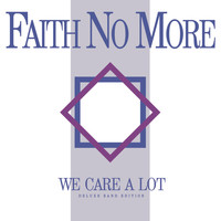Faith No More - We Care A Lot (Deluxe Band Edition (Remastered))