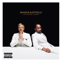 Banks & Steelz - Anything But Words (Explicit)