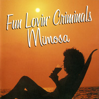 Fun Lovin' Criminals - Mimosa (Explicit)
