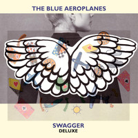 The Blue Aeroplanes - Swagger (Deluxe Version)