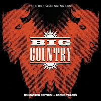 Big Country - The Buffalo Skinners (Deluxe Version)
