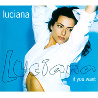 Luciana - If You Want
