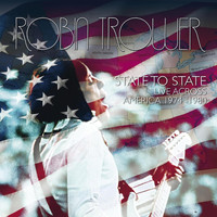 Robin Trower - State to State: Live Across America (1974-1980)