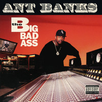 Ant Banks - Big Badass (Explicit)