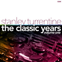 Stanley Turrentine - The Classic Years Vol. 1