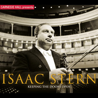 Isaac Stern - Keeping the Doors Open