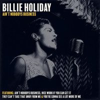Billie Holiday - Ain't Nobodys Business