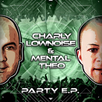 Charly Lownoise & Mental Theo - Party E.P.