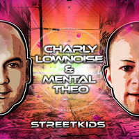 Charly Lownoise & Mental Theo - Streetkids