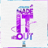 Master P - Made It Out (feat. Moe Roy, Ace B & Maserati Rome) - Single (Explicit)