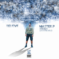 Master P - Believe (feat. Moe Roy & Snootie Wild) - Single (Explicit)