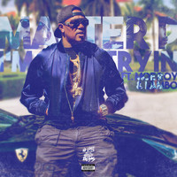 Master P - I'm Just Trying (feat. Moe Roy & Lambo) - Single (Explicit)