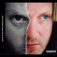Babybird - Between My Ears There's Nothing But Music
