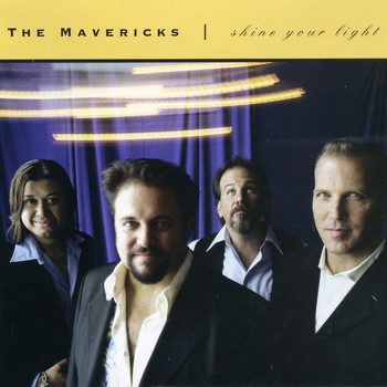 The Mavericks - Shine Your Light