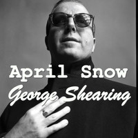 George Shearing - April Snow