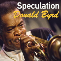 Donald Byrd - Speculation