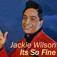 Jackie Wilson - Its So Fine