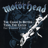 Motörhead - The Chase Is Better Than the Catch - The Singles A's & B's
