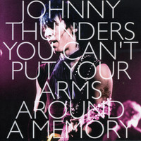 Johnny Thunders - You Can't Put Your Arms Around a Memory (Explicit)