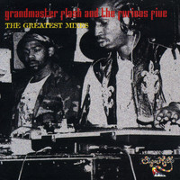 Grandmaster Flash & The Furious Five - The Greatest Mixes