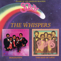 The Whispers - Imagination / This Kind of Lovin'