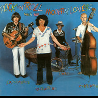 Jonathan Richman And The Modern Lovers - Rock 'n' Roll With the Modern Lovers (Bonus Track Edition)