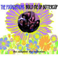 The Foundations - Build Me Up Buttercup (The Complete Pye Collection)